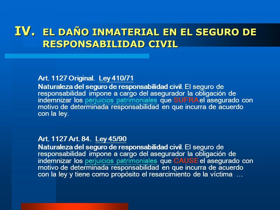 IV. EL DAÑO INMATERIAL EN EL SEGURO DE RESPONSABILIDAD CIVIL