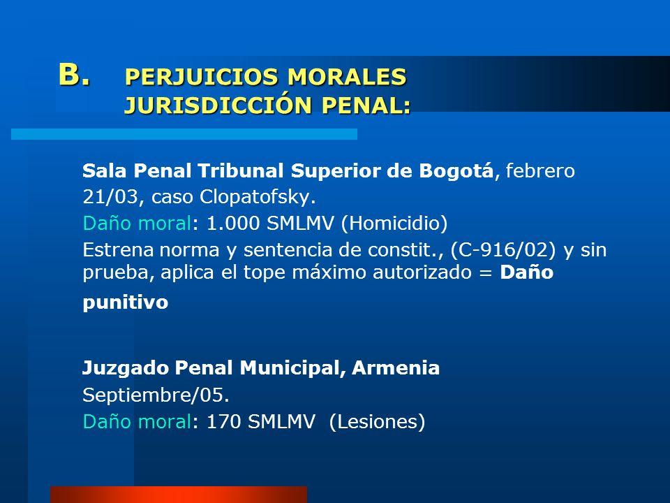 B. PERJUICIOS MORALES JURISDICCIÓN PENAL: