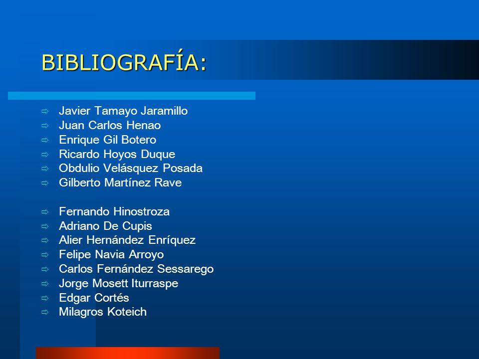BIBLIOGRAFÍA: Javier Tamayo Jaramillo Juan Carlos Henao