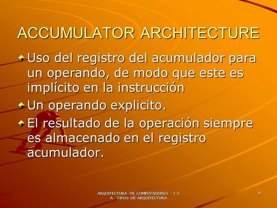 ACCUMULATOR ARCHITECTURE
