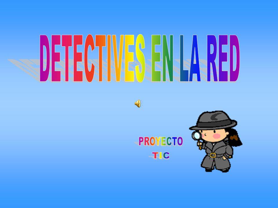 DETECTIVES EN LA RED PROYECTO TIC