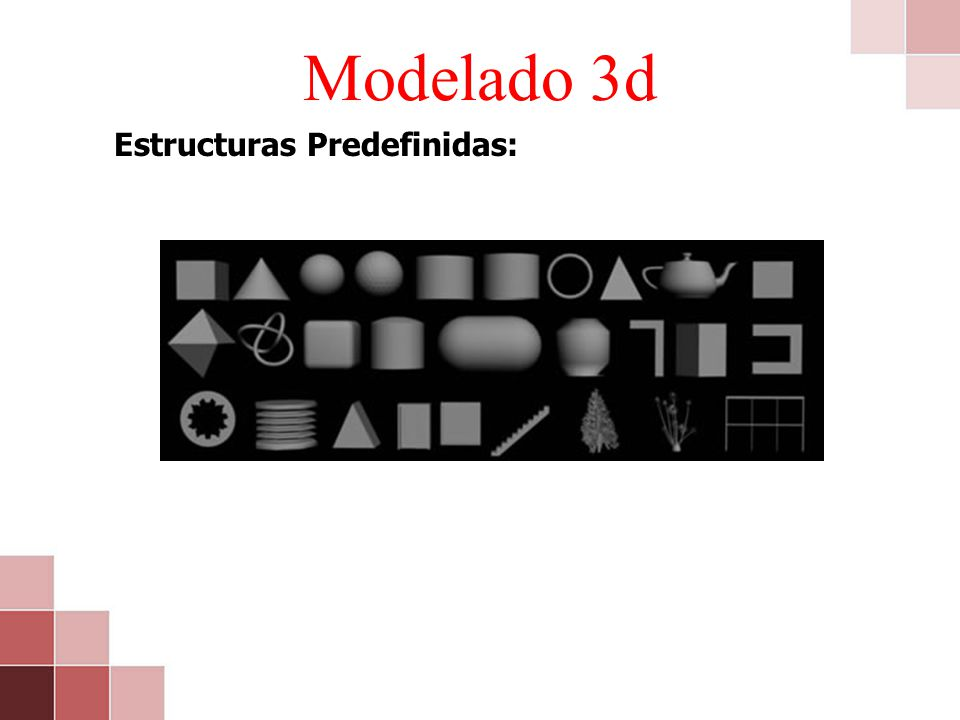 Modelado 3d Estructuras Predefinidas:
