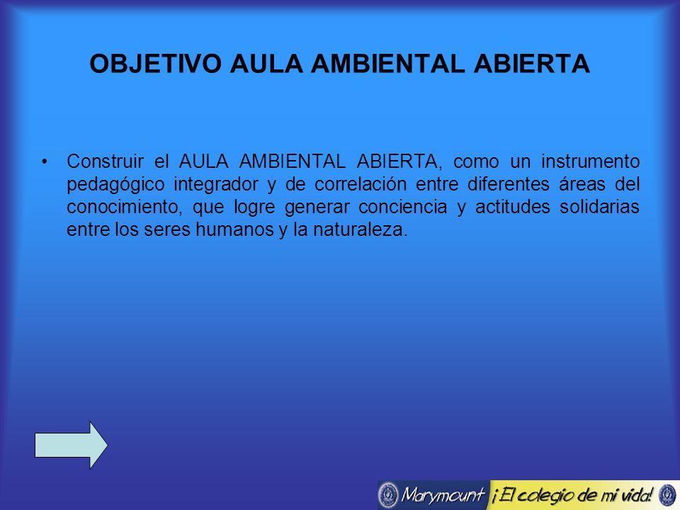 OBJETIVO AULA AMBIENTAL ABIERTA