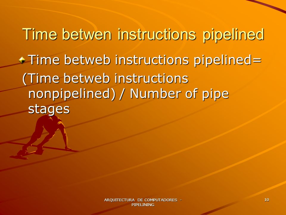 Time betwen instructions pipelined