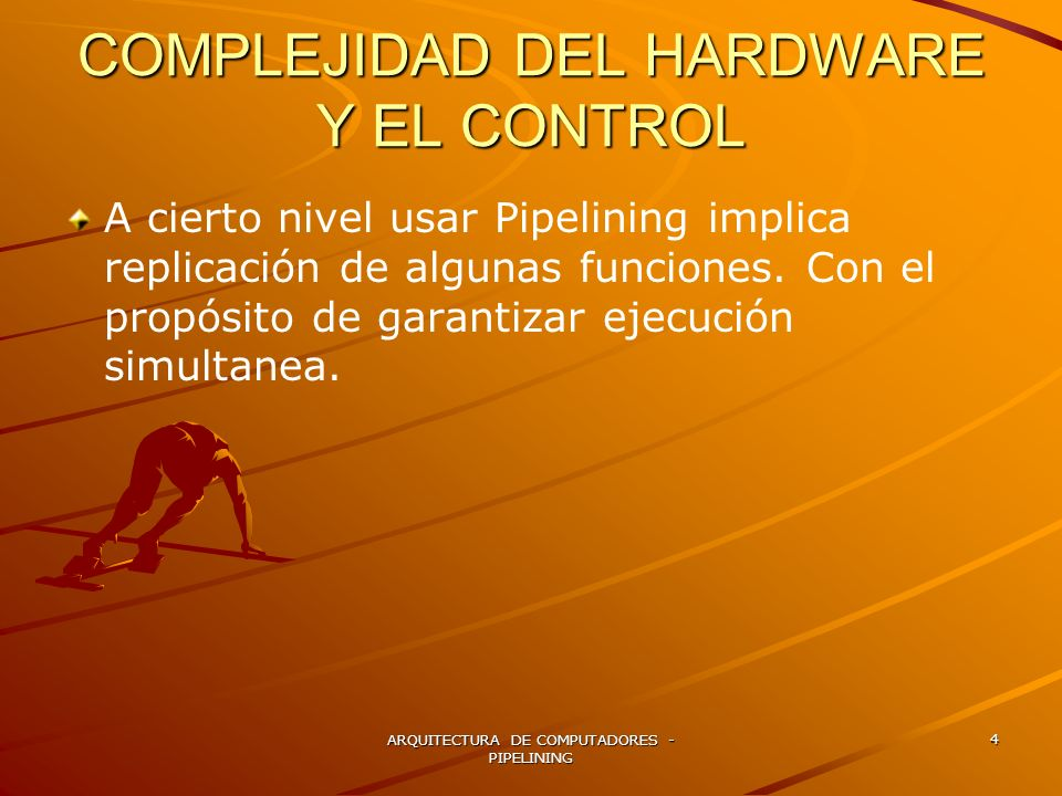 COMPLEJIDAD DEL HARDWARE Y EL CONTROL