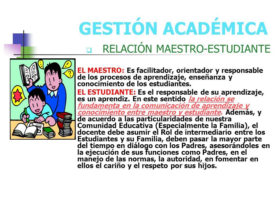GESTIÓN ACADÉMICA RELACIÓN MAESTRO-ESTUDIANTE