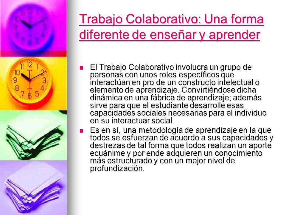 Trabajo Colaborativo: Una forma diferente de enseñar y aprender