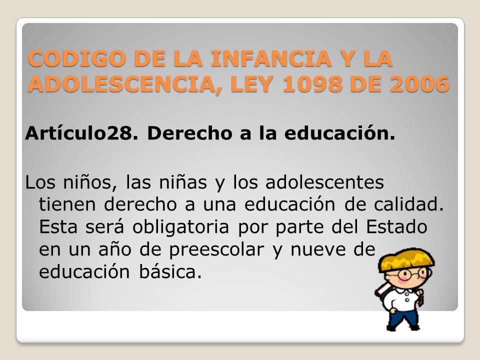 CODIGO DE LA INFANCIA Y LA ADOLESCENCIA, LEY 1098 DE 2006