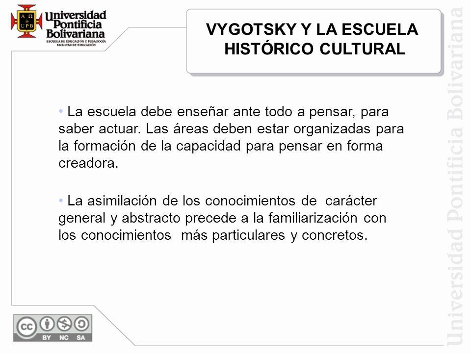 VYGOTSKY Y LA ESCUELA HISTÓRICO CULTURAL
