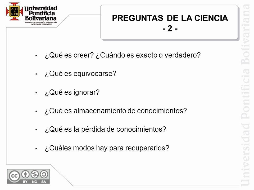 PREGUNTAS DE LA CIENCIA - 2 -