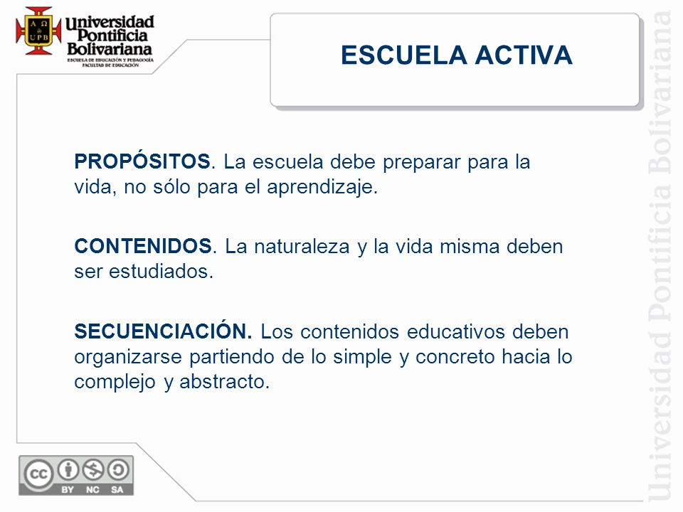ESCUELA ACTIVA PROPÓSITOS. La escuela debe preparar para la vida, no sólo para el aprendizaje.
