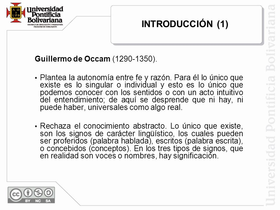 INTRODUCCIÓN (1) Guillermo de Occam (1290-1350).
