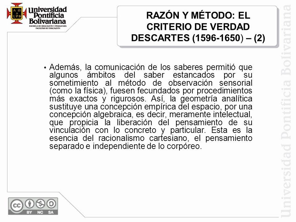 RAZÓN Y MÉTODO: EL CRITERIO DE VERDAD DESCARTES (1596-1650) – (2)