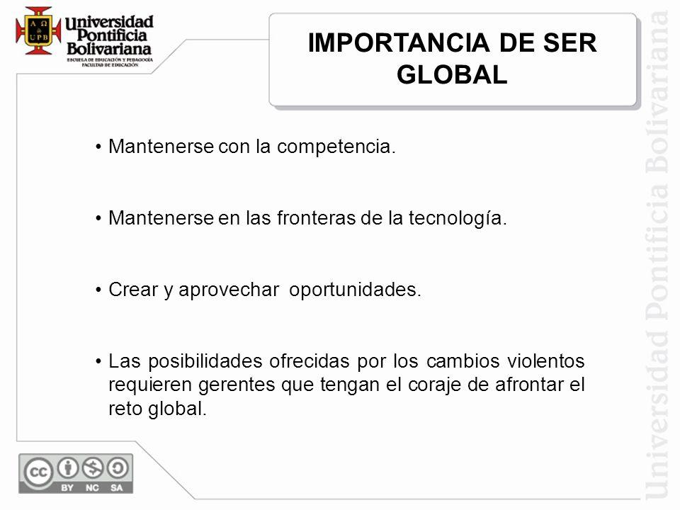 IMPORTANCIA DE SER GLOBAL