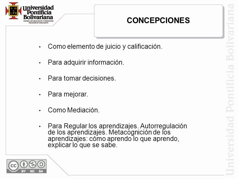 CONCEPCIONES Como elemento de juicio y calificación.