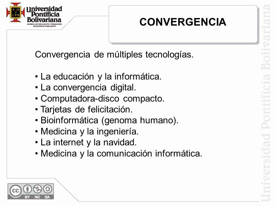 CONVERGENCIA Convergencia de múltiples tecnologías.