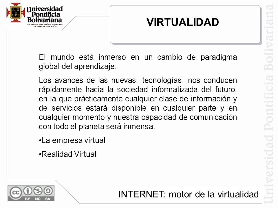 VIRTUALIDAD INTERNET: motor de la virtualidad