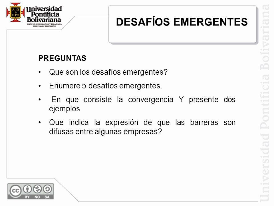 DESAFÍOS EMERGENTES PREGUNTAS Que son los desafíos emergentes
