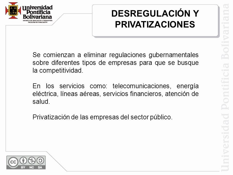 DESREGULACIÓN Y PRIVATIZACIONES