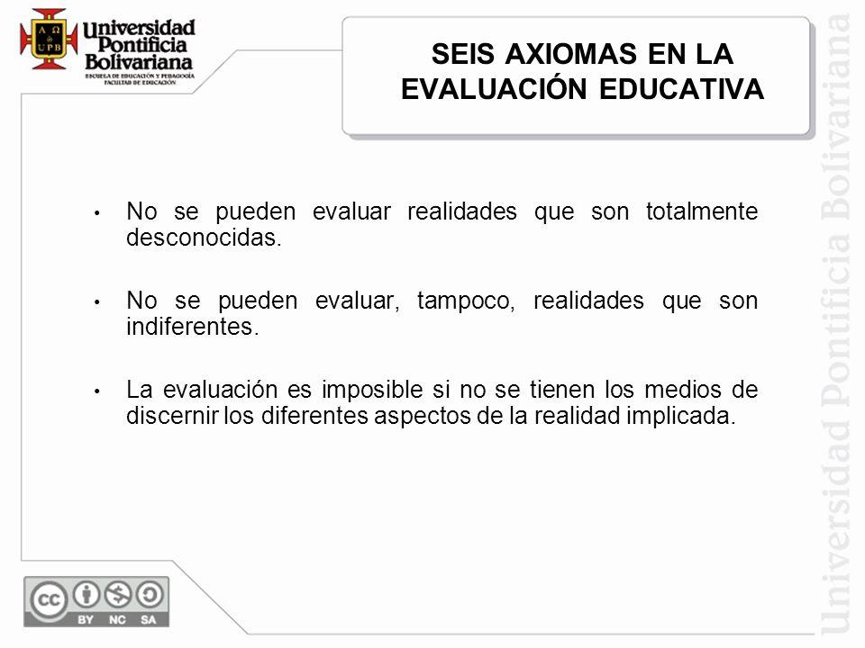 SEIS AXIOMAS EN LA EVALUACIÓN EDUCATIVA