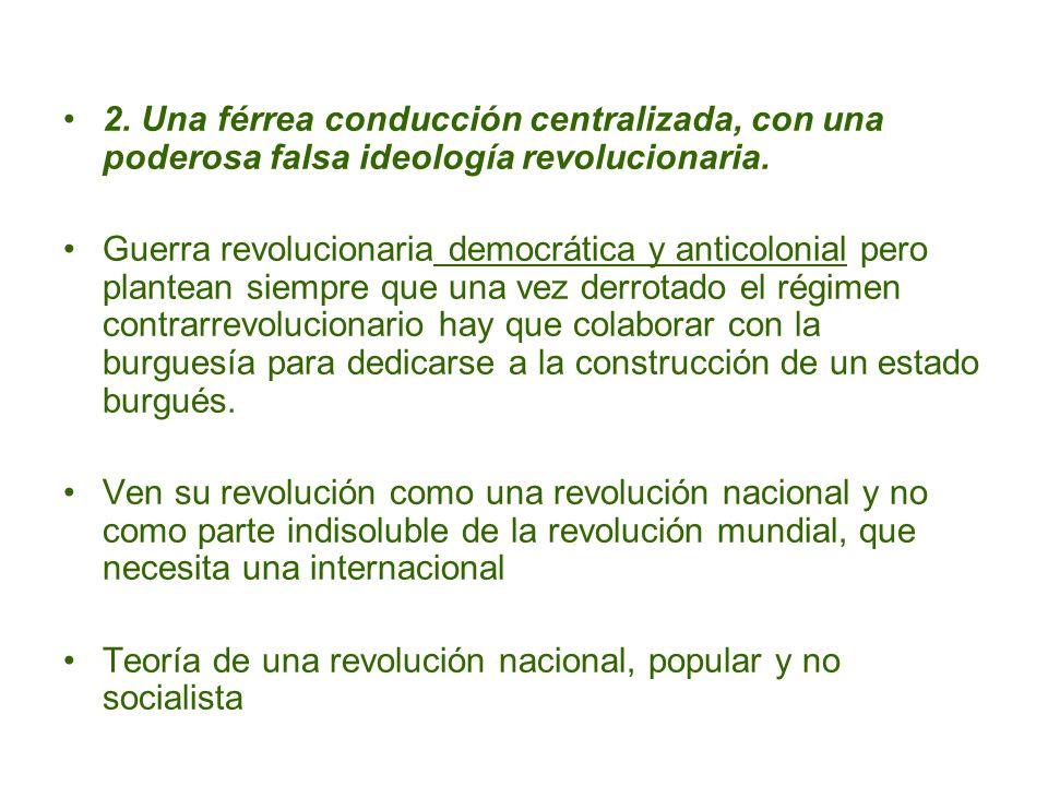 2. Una férrea conducción centralizada, con una poderosa falsa ideología revolucionaria.