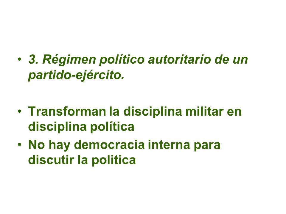 3. Régimen político autoritario de un partido-ejército.