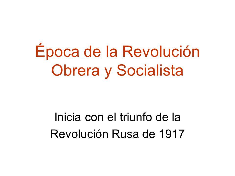 Época de la Revolución Obrera y Socialista