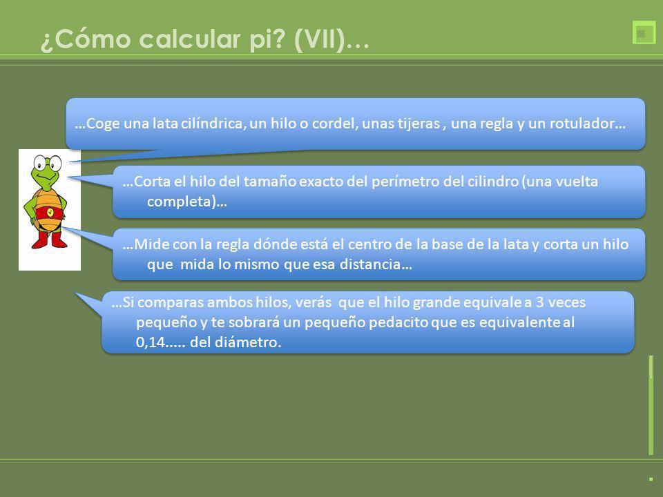 ¿Cómo calcular pi (VII)…