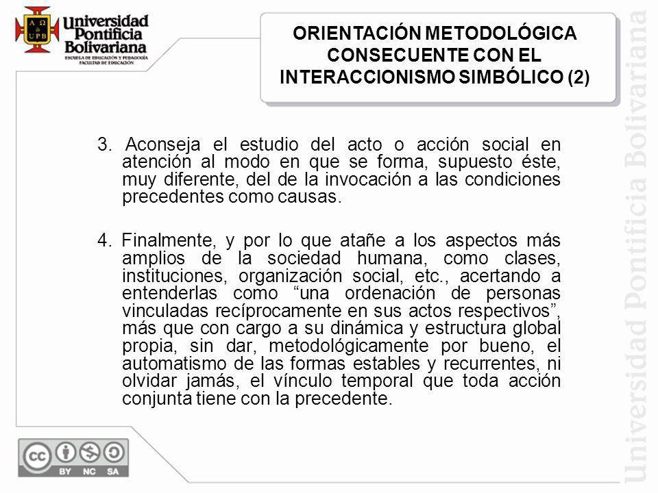 ORIENTACIÓN METODOLÓGICA CONSECUENTE CON EL INTERACCIONISMO SIMBÓLICO (2)