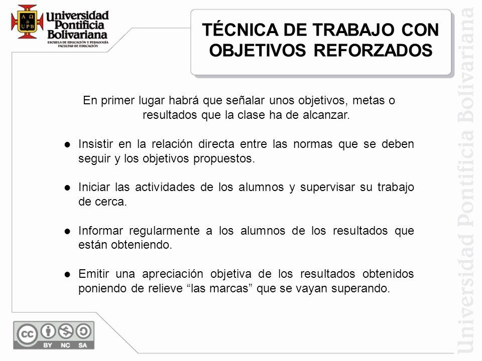 TÉCNICA DE TRABAJO CON OBJETIVOS REFORZADOS