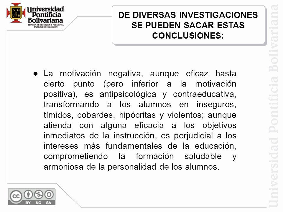 DE DIVERSAS INVESTIGACIONES SE PUEDEN SACAR ESTAS CONCLUSIONES: