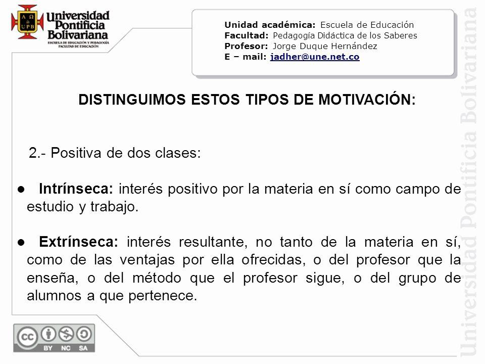 DISTINGUIMOS ESTOS TIPOS DE MOTIVACIÓN: