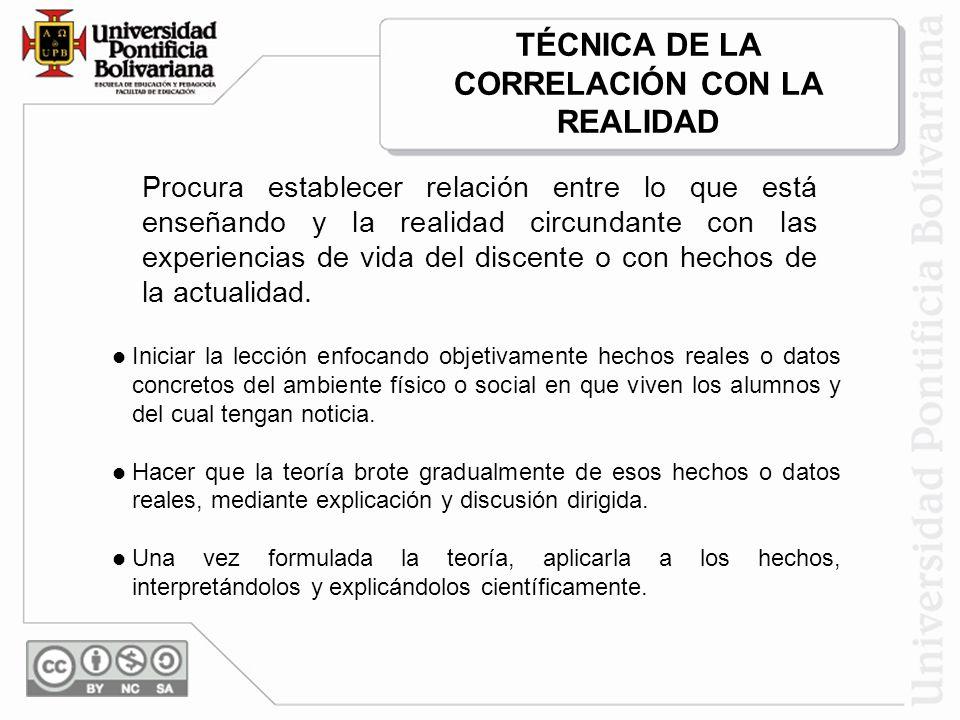 TÉCNICA DE LA CORRELACIÓN CON LA REALIDAD