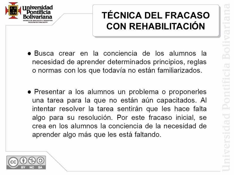 TÉCNICA DEL FRACASO CON REHABILITACIÓN