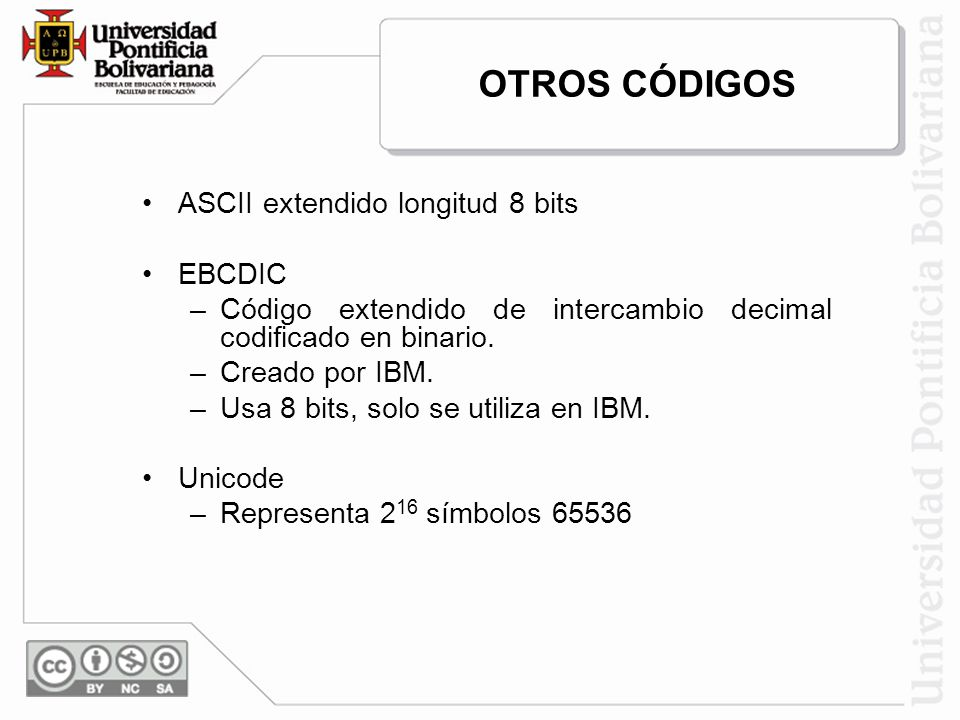 OTROS CÓDIGOS ASCII extendido longitud 8 bits EBCDIC