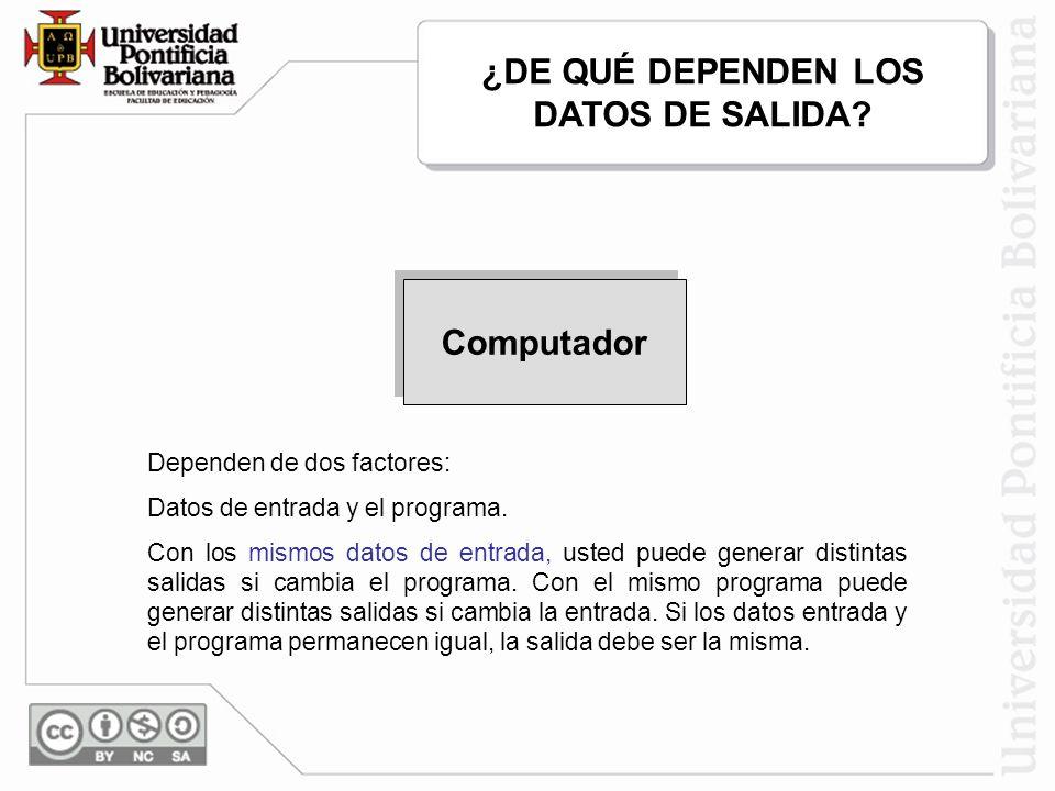 ¿DE QUÉ DEPENDEN LOS DATOS DE SALIDA