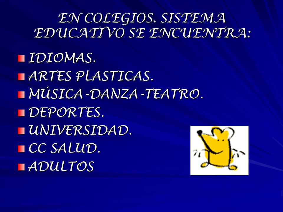 EN COLEGIOS. SISTEMA EDUCATIVO SE ENCUENTRA: