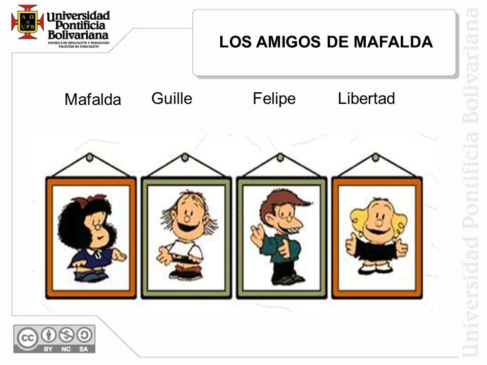 LOS AMIGOS DE MAFALDA Mafalda Guille Felipe Libertad