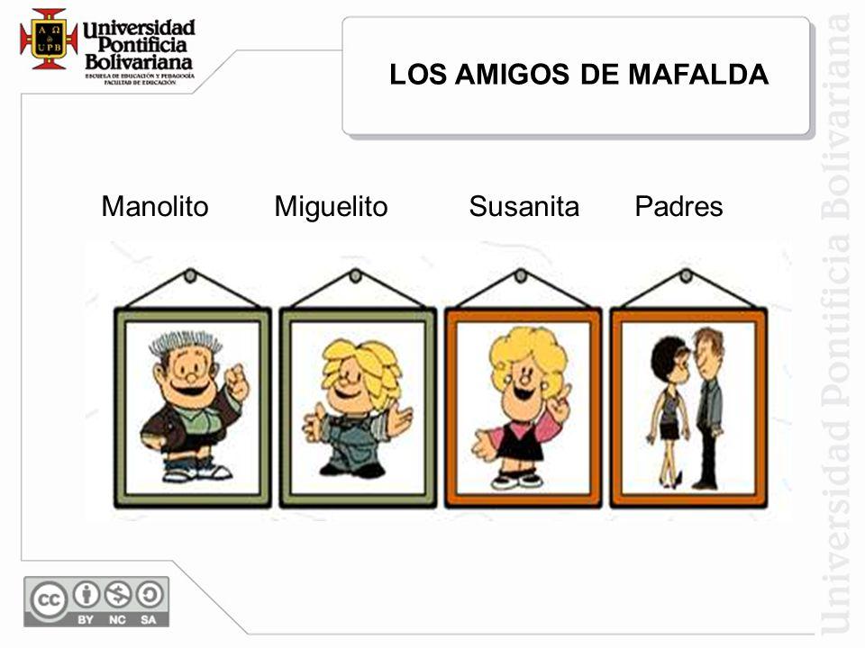 LOS AMIGOS DE MAFALDA Manolito Miguelito Susanita Padres