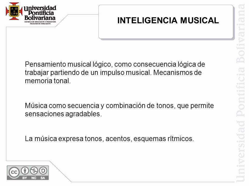 INTELIGENCIA MUSICAL Pensamiento musical lógico, como consecuencia lógica de trabajar partiendo de un impulso musical. Mecanismos de memoria tonal.