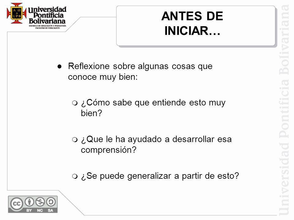 ANTES DE INICIAR… Reflexione sobre algunas cosas que conoce muy bien:
