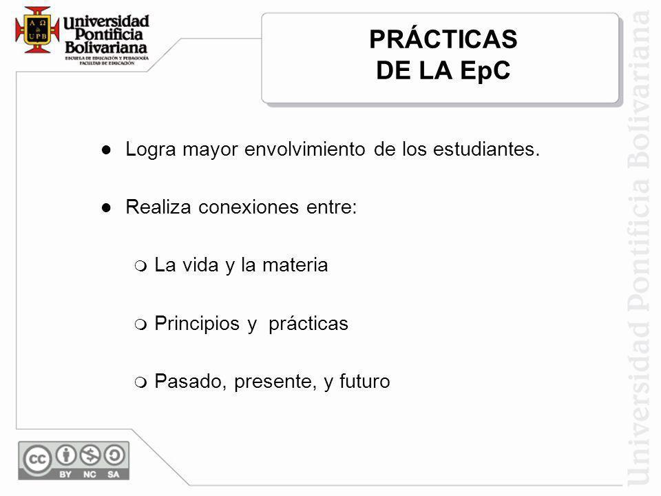 PRÁCTICAS DE LA EpC Logra mayor envolvimiento de los estudiantes.