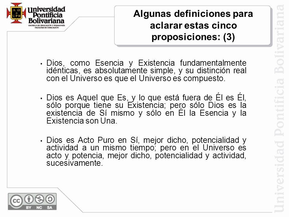 Algunas definiciones para aclarar estas cinco proposiciones: (3)