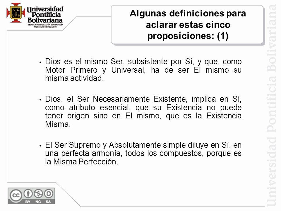 Algunas definiciones para aclarar estas cinco proposiciones: (1)