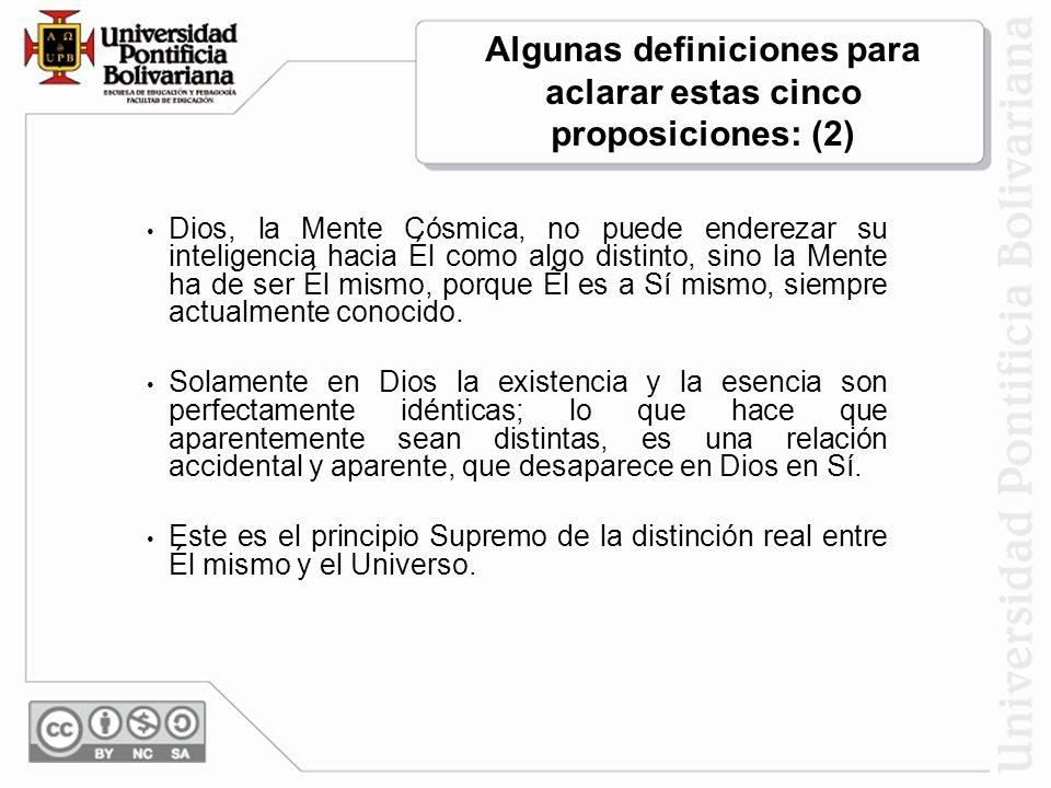Algunas definiciones para aclarar estas cinco proposiciones: (2)
