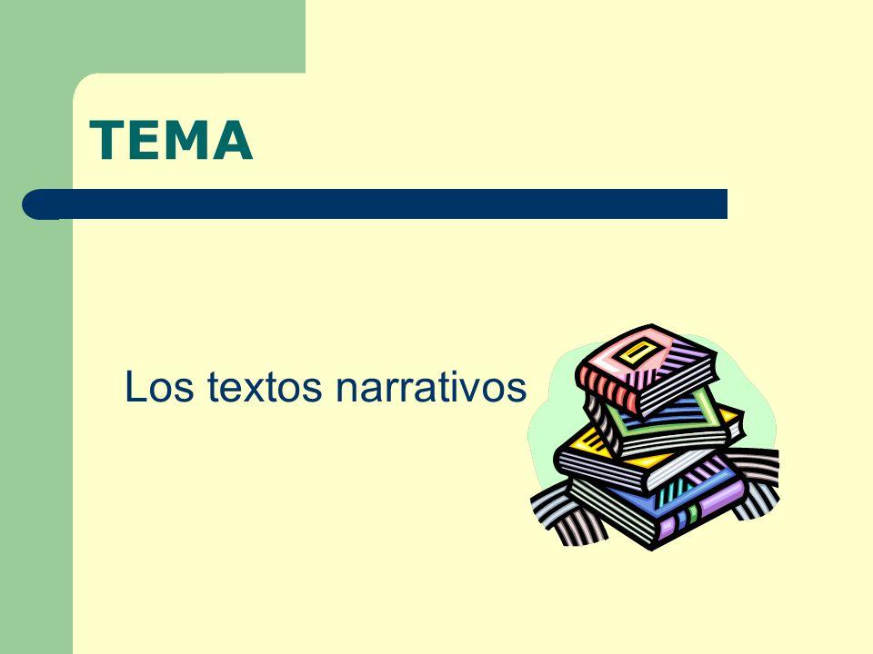TEMA Los textos narrativos