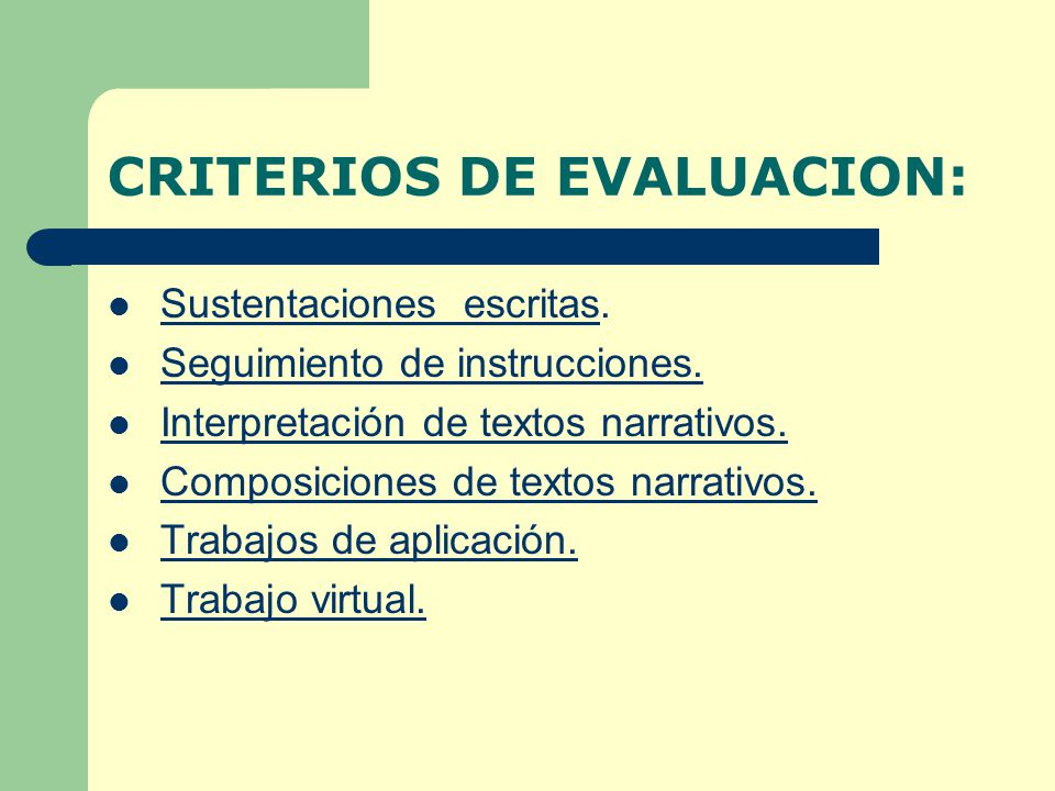 CRITERIOS DE EVALUACION: