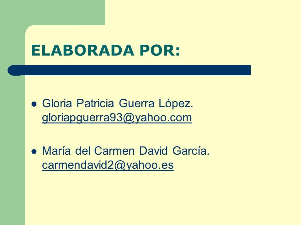 ELABORADA POR: Gloria Patricia Guerra López. gloriapguerra93@yahoo.com