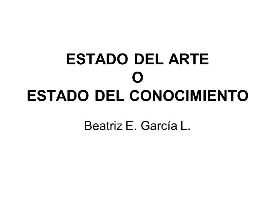 ESTADO DEL ARTE O ESTADO DEL CONOCIMIENTO