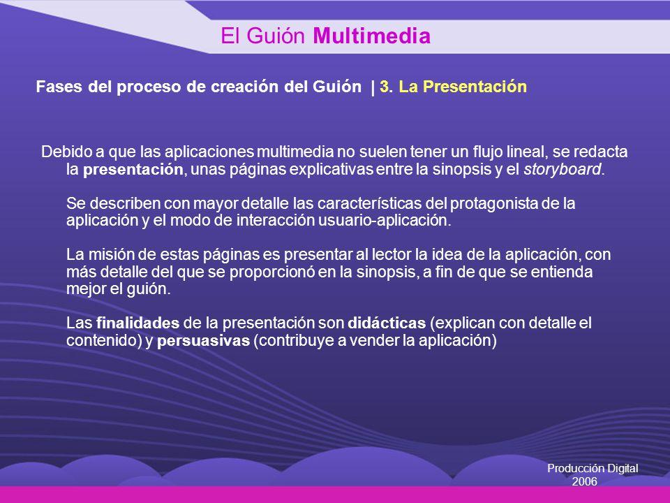 El Guión Multimedia Fases del proceso de creación del Guión | 3. La Presentación.